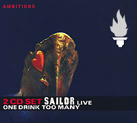 Sailor One Drink Too Many: Live (2 CD) Серия: Ambitions инфо 952o.